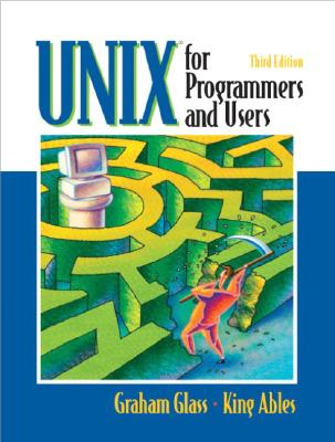 Unix for Programmers and Users By Glass, Graham/ Ables, King