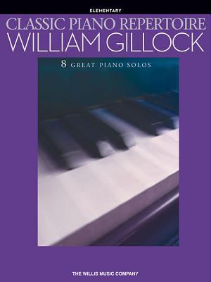 Classic Piano Repertoire - William Gillock By Gillock, William (COP)
